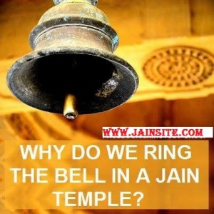 WHY DO WE RING THE BELL IN A JAIN TEMPLE?
